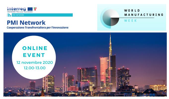 PMI NETWORK al World Manufacturing Week 2020: il 12 novembre segui la tavola rotonda dedicata al progetto