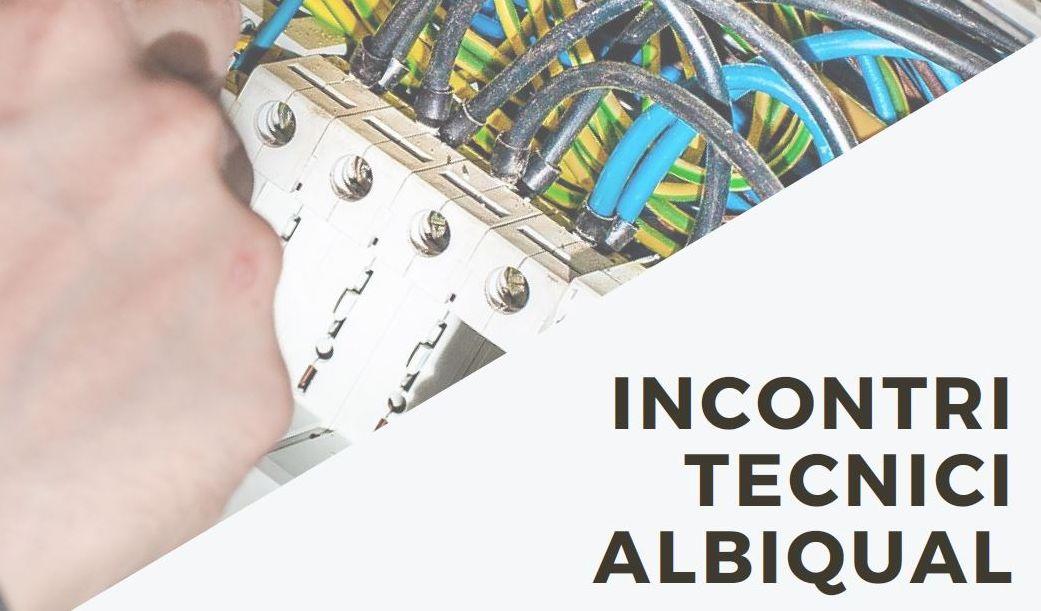 """Webinar """"Incontri tecnici Albiqual"""" 8 luglio-dicembre 2021"""